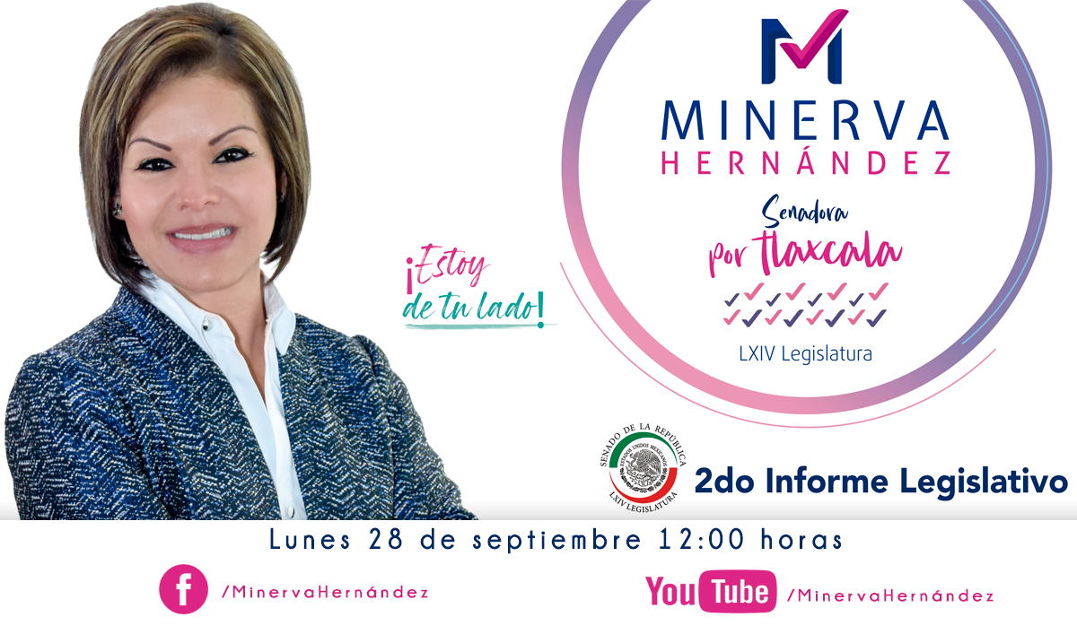 #SigueAquí el Segundo Informe de la Senadora MinervaHernández